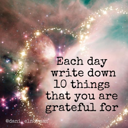 Write Down 10 Things that you are grateful for